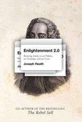 Enlightenment 2.0 Joseph Heath